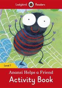 Anansi Helps a Friend Activity Book ? Ladybird Readers Level