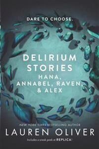Delirium Stories: Hana, Annabel, Raven, and Alex