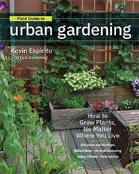 Field Guide to Urban Gardening