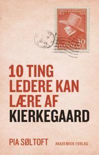 10 ting ledere kan lre af Kierkegaard