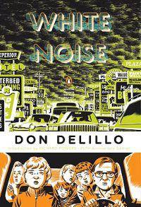 White Noise: (penguin Classics Deluxe Edition)
