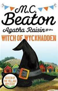 Agatha Raisin and the Witch of Wyckhadden
