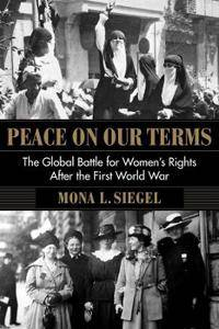 Peace on Our Terms: The Global Battle for Women