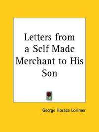 Letters from a Self Made Merchant to His Son (1902)