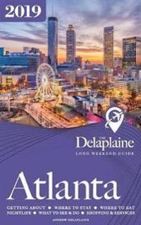 Atlanta - The Delaplaine 2019 Long Weekend Guide
