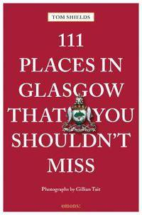 111 Places in Glasgow That You Shouldn