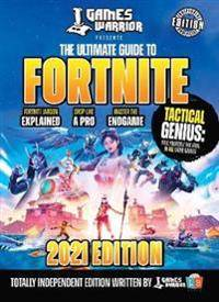 Fortnite Ultimate Guide by GamesWarrior 2021 Edition
