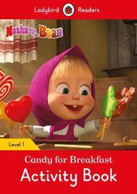 Candy Masha and the Bear: Candy for Breakfast Activity Book - Ladybird Readers Level 1