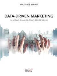 Data-driven marketing : in a multi-channel, multi-device world