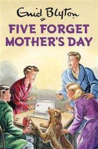 Five Forget Mother