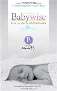 On Becoming Babywise: Giving Your Infant the Gift of Nighttime Sleep