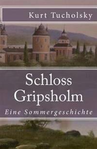 Schloss Gripsholm: Eine Sommergeschichte