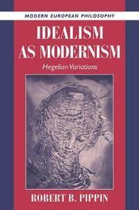 Idealism as Modernism