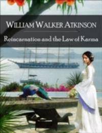 Reincarnation and the Law of Karma: The Secret Edition - Open Your Heart to the Real Power and Magic of Living Faith and Let the Heaven Be in You, Go Deep Inside Yourself and Back, Feel the Crazy and Divine Love and Live for Your Dreams