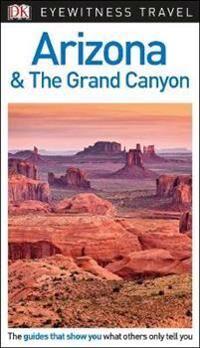 DK Eyewitness Arizona and the Grand Canyon