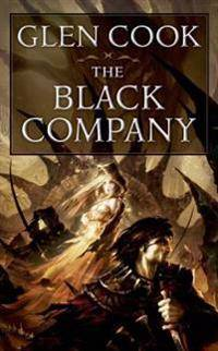 The Black Company: The First Novel of
