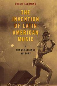 The Invention of Latin American Music