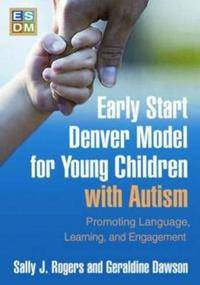 Denver Early Start Denver Model for Young Children with Autism