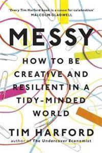 Creative Messy - how to be creative and resilient in a tidy-minded world