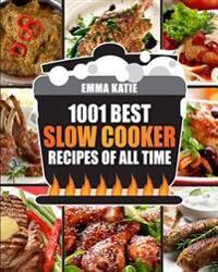 Slow Cooker Cookbook: 1001 Best Slow Cooker Recipes of All Time (Fast and Slow Cookbook, Slow Cooking, Crock Pot, Instant Pot, Electric Pres