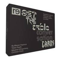 Reset the Table Conversation Cards: Questions to Help You Rediscover, Revolt, Reimagine, Redefine, and Renew