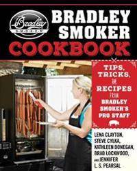 The Bradley Smoker Cookbook