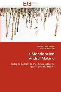 Le Monde Selon Andre  Makine