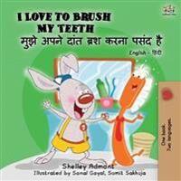 I Love to Brush My Teeth (English Hindi Bilingual Book)