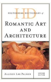 ART Historical Dictionary of Romantic Art and Architecture