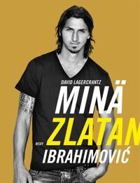 Min, Zlatan Ibrahimovic