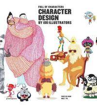Character Design by 100 Illustrators - Full of Characters