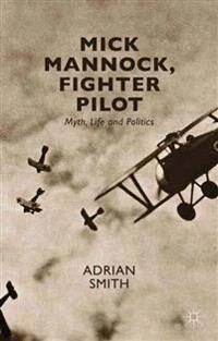Mick Mannock, Fighter Pilot