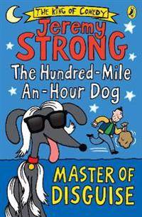 The Hundred-Mile-an-Hour Dog: Master of Disguise