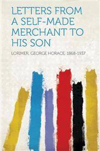 Letters from a Self-Made Merchant to His Son