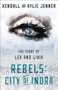 Rebels, City of Indra: The Story of Lex and Livia
