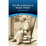 The Wit and Wisdom of Mark Twain by Mark Twain
