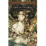 Goblin Market and Other Poems by Christina G. Rossetti