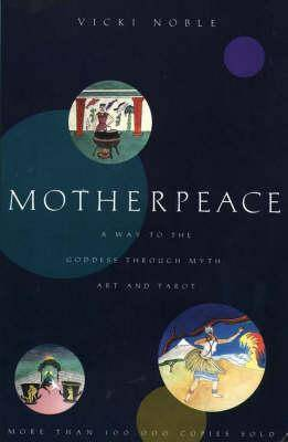 Motherpeace by Vicki Noble