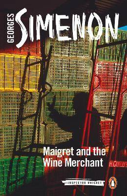 Maigret and the Wine Merchant by Georges Simenon