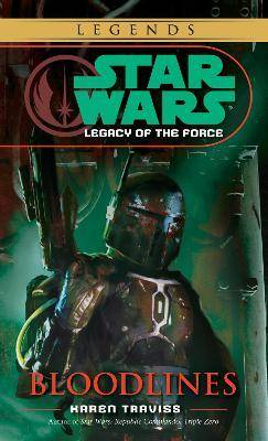 Star Wars: Legacy of the Force - Bloodlines by Karen Traviss