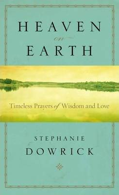 Heaven on Earth by Stephanie Dowrick