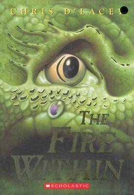 Image of The Fire Within (the Last Dragon Chronicles #1) by Chris D'Lacey