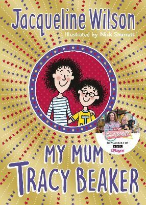 My Mum Tracy Beaker by Jacqueline Wilson
