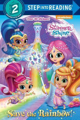 Save the Rainbow! (Shimmer and Shine) by Kristen L Depken