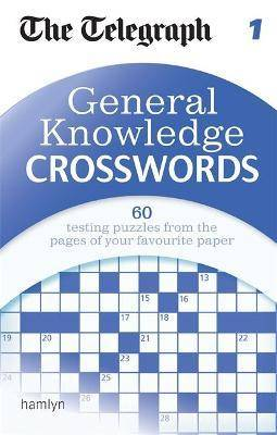 The Telegraph: General Knowledge Crosswords 1 by The Telegraph