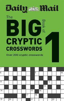 Daily Mail Big Book of Cryptic Crosswords Volume 1 by Daily Mail