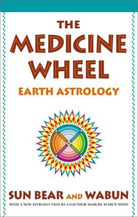 The Medicine Wheel by Sun Bear