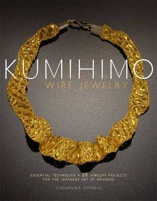 Kumihimo Wire Jewelry by Giovanna Imperia