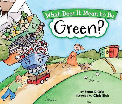 What Does It Mean To Be Green? by Rana Diorio