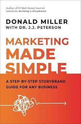 Marketing Made Simple by Donald Miller